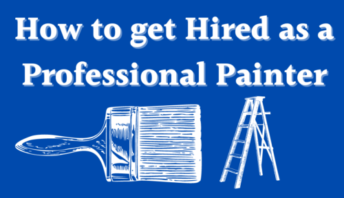 How to get Hired as a Professional Painter